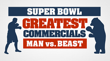 Super Bowl Greatest Commercials 2018 Pits Man Vs. Beast