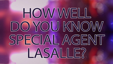 Quiz: How Well Do You Know Special Agent Christopher Lasalle?