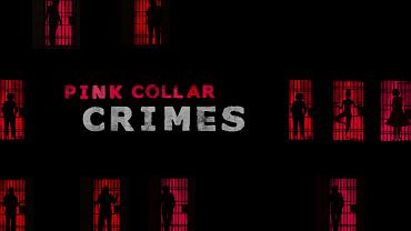 Pink Collar Crimes